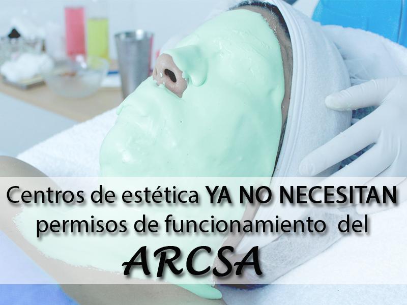 Centros de estética, ya no necesitan permisos del ARCSA